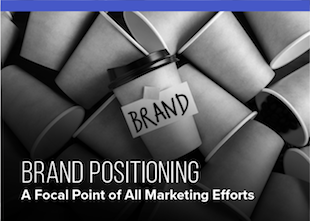 Brand Positioning – A Focal Point of All Marketing Efforts