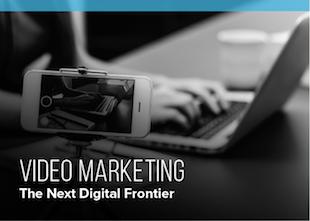 Video Marketing: The Next Digital Frontier