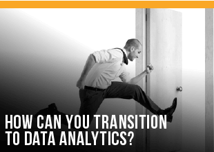 How Can You Transition to Data Analytics?
