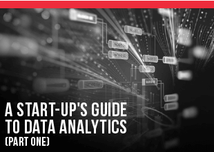 A Start-Up's Guide to Data Analytics (Part One)
