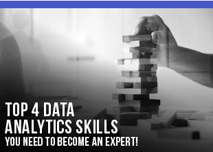 Top 4 Data Analytics Skills You Need to Become an Expert!